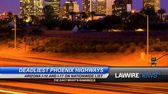 Deadliest Phoenix Highways | Law Wire News | July 2015