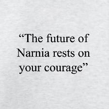 Be brave, dear Kings and Queens of Narnia!