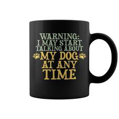 Talking About My #Dog (2) HOT MUG : coffee mug, papa mug, cool mugs, funny coffee mugs, coffee mug funny, mug gift, #mugs #ideas #gift #mugcoffee #coolmug