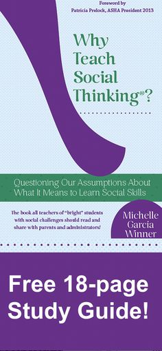 Free 18-page Study Guide from Why Teach Social Thinking? Feel free to use coupon code: EVERYTHING through July 31, 2017 to receive 15% off of any of our products.