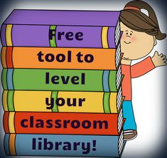 Free tool to level your classroom library!  Cheers! Graphics from www.mycutegraphics.com