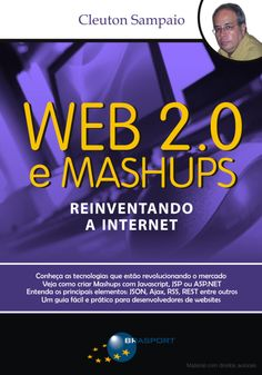 Web 2.0 e Mashups - Reinventando a Internet