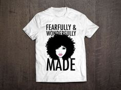 Look Fabulous in our fitted signature stylish cotton Tee! Naturally Speaking, Fearfully Wonderfully Made, How To Make Tshirts, Cotton Tee, Psalms, Black Women, Natural Hair Styles, Stylish, Tees