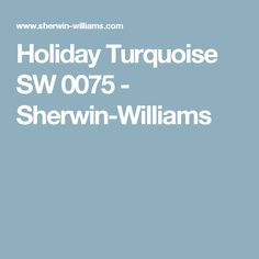 Holiday Turquoise SW 0075 - Sherwin-Williams