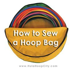 Learn several ways how to make a hoop bag. Easy sewing tutorials and idea of making a travel bag for your hula hoops. Shoulder bag, hoop huggie, and more.