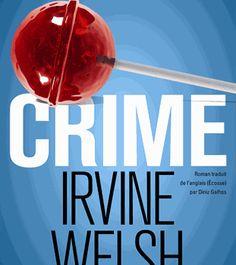 Cette semaine sur L'Ivre de Lire #Littérature : Une nouvelle chronique vidéo de nos amis de chez Bookalicious !   Crime - Irvine Welsh - L'Ivre de Lire