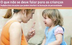 ATIVIDADES EI: O que não devemos falar para as crianças