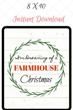 """I'm Dreaming of a Farmhouse Christmas"" Instant Download $2.25 Affordable Farmhouse Decor. #farmhouse #christmas #etsy #ad"
