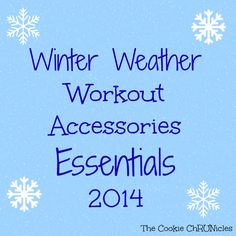 Winter Weather Workout Accessories 2014 - The Cookie ChRUNicles #running #fitness #workoutapparel #coldweatherrunning