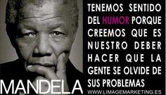 """""""Tenemos sentido del humor porque creemos que es nuestro deber hacer que la gente se olvide de sus problemas"""" #Mandela #humor http://www.limagemarketing.es/servicios/ L'image Marketing   Agencia de Publicidad y Comunicación en Sevilla"""