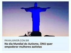No #DiaMUNDIALdoAUTISMO 2 de abril ONU quer empoderar mulheres #autistas.  -  On World #Autism Awareness Day April 2nd ONU wants to empower #autistic women.  - #ASD #WAAD #Autism #Autismo #lightitupblue #autismday #autismawareness #TEA #autismobrasil #autista #DiaMundialAutismo #FromInstagram: @PaivaJunior