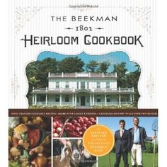 I just love the Beekman Boys!!! The Beekman 1802 Heirloom Cookbook