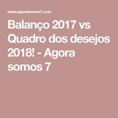 Balanço 2017 vs Quadro dos desejos 2018! - Agora somos 7