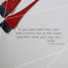 At-home hair coloring tip from Vidal Sassoon Global Ambassador Duffy: Start coloring at the crown first, then work your way down.