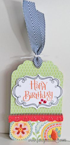 Happy Birthday Gift Tag www.fancymelissa.com #chantilly #ctmh #cricut