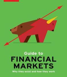 The Economist Guide To Financial Markets: Why They Exist And How They Work 6th Edition PDF