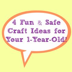 4 Fun & Safe Craft Ideas for 1-year-Olds @CallHerHappy!