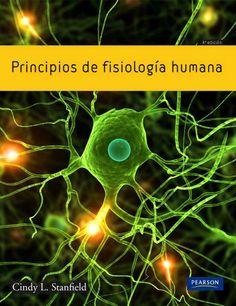 PRINCIPIOS DE FISIOLOGÍA HUMANA 4ED Autor: Cindy L. Stanfield   Editorial: Pearson  Edición: 4 ISBN: 9788478291236 ISBN ebook: 9788478291304 Páginas: 767 Área: Ciencias y Salud Sección: Biología y Ciencias de la Salud  http://www.ingebook.com/ib/NPcd/IB_BooksVis?cod_primaria=1000187&codigo_libro=4643