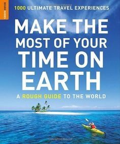 Make the Most of Your Time on Earth (Rough Guide Reference) by Rough Guides | LibraryThing