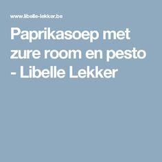 Paprikasoep met zure room en pesto -                         Libelle Lekker