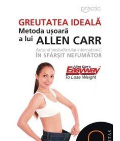 Greutatea ideală Metoda uşoară a lui Allen Carr