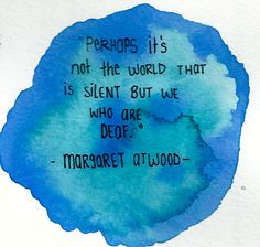 Margaret Atwood quote... would make a nice tattoo