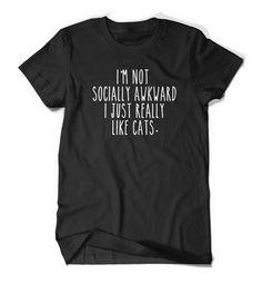 Funny Cat T-Shirt T Shirt Tee Mens Womens Ladies Cat Lady Guy Kitty Funny Humor Gift Present Awkward Tshirt Cat Lover