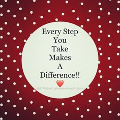 Every step you take brings you & me closer to our heart healthy goals!  I choose to LIVE!! I choice a heart healthy life style & to decrease my risks factors....   Heart failure is a devastating disease but I'm willing to do all it takes to LIVe!! How about you???   #GoRed