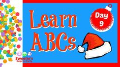 It's Day 9 of Sweetie's Countdown to Christmas. Learning your ABCs is a very important thing! Sweetie is here to help you learn them with a Santa Hat theme. Teaching Toddlers Abc, Learning The Alphabet, Abcs, Christmas Countdown, Santa Hat, Let It Be, Disney Characters, Party, Fun