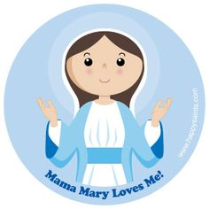 Mama Mary Loves Me!