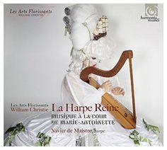 Les Arts Florissants - La Harpe Reine: Music At The Court Of Marie Antoinette