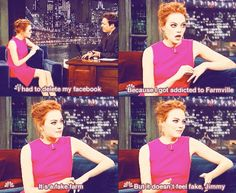 And when she publicly admitted she couldn't handle being on Facebook. | 21 Times Emma Stone Gave Absolutely Zero F**ks