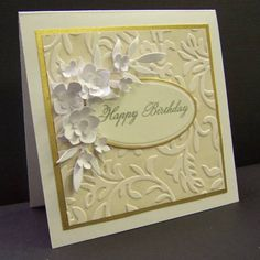 square card with birthday sentiment, lovely embossing folder layer and dimensional flowers...dedlightful!!