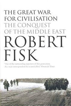 The Great War for Civilisation - Dust Jacket - Robert Fisk.jpg