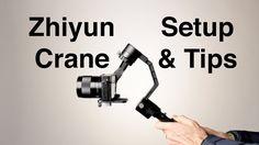 Zhiyun Crane 3 axis Motorized Gimbal Setup and Tips