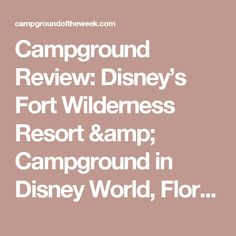 Campground Review: Disney's Fort Wilderness Resort & Campground in Disney World, Florida | Campground of the Week