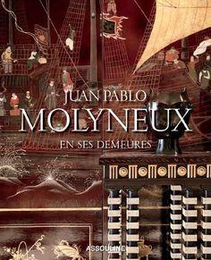 Juan Pablo Molyneux En Ses Demeures - Published by Assouline
