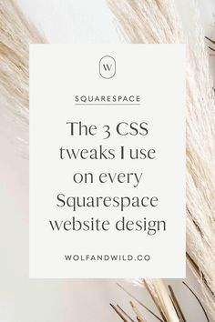 The 3 CSS tweaks I use on every Squarespace website design — Wolf & Wild Website Design Layout, Web Design Tips, Blog Design, Web Design Inspiration, Hacks, Branding Design, Ecommerce, Social Media, Templates