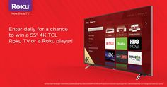 Enter daily for a chance to win a Roku Player or 4K TCL Roku TV! No purchase necessary. Ends 10/31.