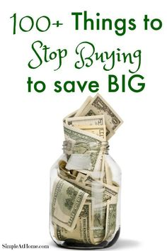 100+ Things to STOP Buying to SAVE money - Simple At Home