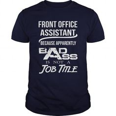FRONT OFFICE ASSISTANT Because BADASS Miracle Worker Isn't An Official Job Title T Shirts, Hoodies. Check price ==► https://www.sunfrog.com/LifeStyle/FRONT-OFFICE-ASSISTANT--BADASS-T4-Navy-Blue-Guys.html?41382