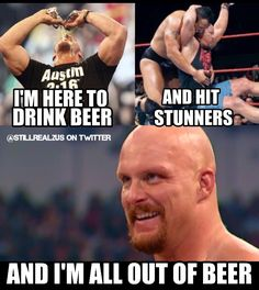 There's only one thing left for Stone Cold Steve Austin to do now Funny Wrestling, Wwe Funny, Wrestling Stars, Funny Shit, Steve Austin, Austin Wwe, Stone Cold Austin, Stone Cold Steve, Wwf Superstars