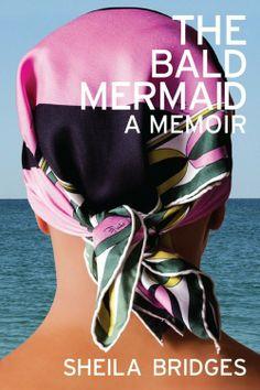 The Bald Mermaid: A Memoir by Sheila Bridges @Pointed Leaf  #InteriorDesign #Memoir #DesignBooks