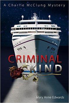 Criminal Kind: A Charlie McClung Mystery (The Charlie McClung Mysteries Book 3) - Kindle edition by Mary Anne Edwards. Romance Kindle eBooks @ Amazon.com.