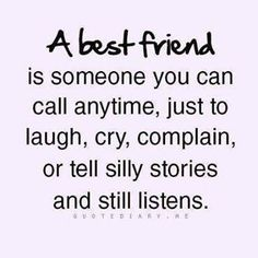 A best friend is someone you can call anytime...