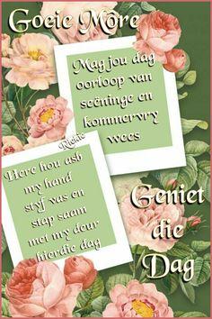 Morning Prayers, Good Morning Wishes, Good Morning Quotes, Good Morning Scripture, Afrikaanse Quotes, Goeie Nag, Goeie More, Inspirational Prayers, Beautiful Birds