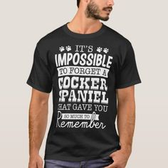 Impossible To Forget Cocker Spaniel Gave You T-Shirt   spring spaniel, boykin spaniel, blue roan cocker spaniel #cockerspaniellovers #cockerspanielpuppiesofinstagram #cockerspanielingl, back to school, aesthetic wallpaper, y2k fashion Golf Attire, Golf Outfit, Funny Dachshund, Dachshund Sweater, Dachshund Quotes, Cat Dad, Physicist, First Time Moms, Top Funny