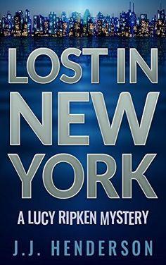 Lost in New York: A Lucy Ripken Mystery (The Lucy Ripken Mysteries Book 5), http://www.amazon.com/dp/B018BPBH8Y/ref=cm_sw_r_pi_awdm_G4dBwb1AR7QCT