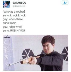 Wow...only suho would say something like this xD
