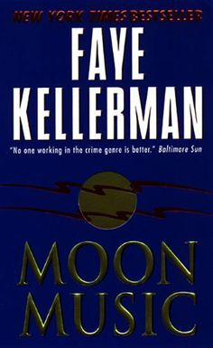 Moon Music: A Novel by Faye Kellerman. $6.88. 515 pages. Author: Faye Kellerman. Publisher: HarperCollins e-books; Reprint edition (October 13, 2009)